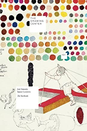 Jos?? Antonio Su??rez Londo??o: The Yearbooks (The Drawing Center) by Claire Gilman (2013-07-31)