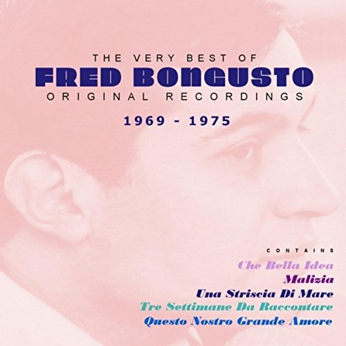 The Very Best of Fred Bongusto (1969 - 1975)