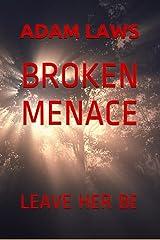 Broken Menace: Leave Her Be Kindle Edition