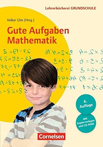 Lehrerbücherei Grundschule: Gute Aufgaben Mathematik (7. Auflage): Heterogenität nutzen - 30 gute Aufgaben - Für die Klassen 1 bis 4. Buch mit Kopiervorlagen und CD-ROM