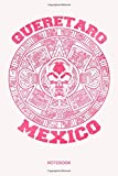 Queretaro Aztec Calendar Mayan Skull Mexican Pride Symbol Pink Color Notebook: Notebook Planner, Daily Planner Journal, To Do List Notebook, Daily Organizer