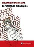 La marcatura della regina (Luminol Vol. 2) (Italian Edition)
