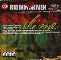Riddim Driven:Gully Slime