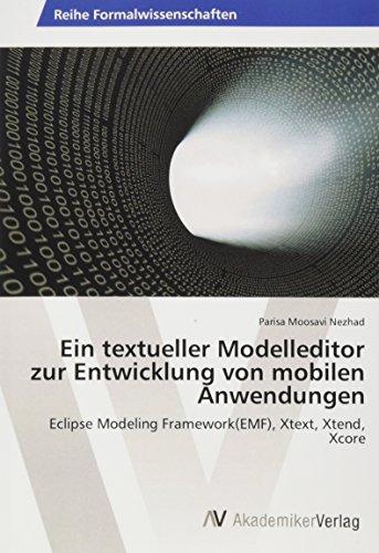 Ein textueller Modelleditor zur Entwicklung von mobilen Anwendungen: Eclipse Modeling Framework(EMF), Xtext, Xtend, Xcore