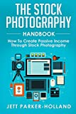 The Stock Photography Handbook: How To Create Passive Income Through Stock Photography (English Edition)
