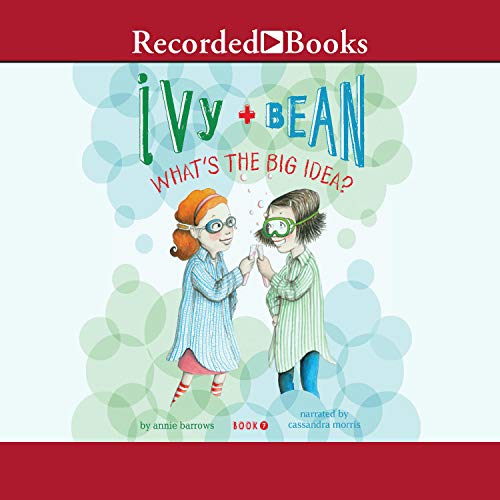 Ivy and Bean: What's the Big Idea Audiobook By Annie Barrows cover art