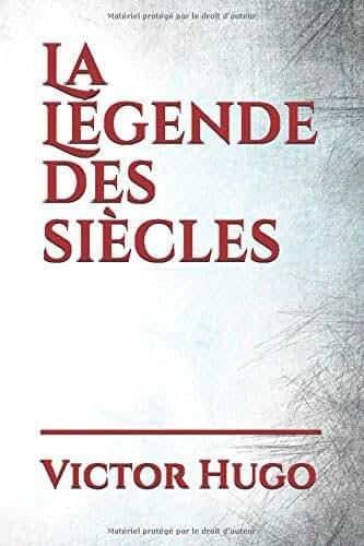 La Légende des siècles: un recueil de poèmes de Victor Hugo, conçu comme une œuvre monumentale destinée à dépeindre l'histoire et l'évolution de l'Humanité.