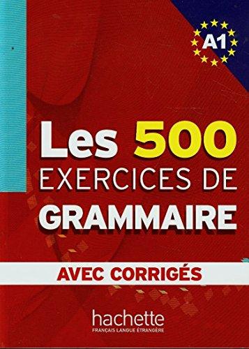 EXERCICES DE GRAMMAIRE NIV.A1 CORRIGES UNTE.: Livre d eleve A1 + corriges