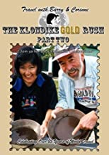 Travel with Barry & Corinne - The Klondike Gold Rush - Part Two