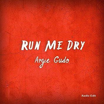 Run Me Dry (Radio Edit)