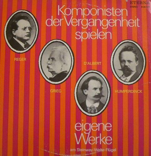 Komponisten der Vergangenheit spielen am Steinway Welte Fl?gel Reger Grieg D Albert Humperdinck