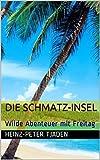 Die Schmatz-Insel: Wilde Abenteuer mit Freitag (Love-Hotel Playa del Carmen 31) (German Edition)