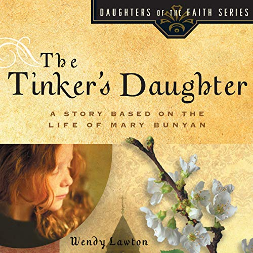 The Tinker's Daughter: A Story Based on the Life of Mary Bunyan audiobook cover art