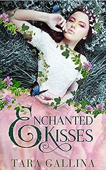 Enchanted Kisses by [Tara Gallina]