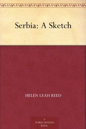 Serbia: A Sketch (English Edition)