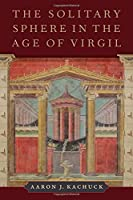 The Solitary Sphere in the Age of Virgil