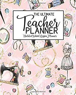 The Ultimate Teacher Planner Undated School Lesson Planner: Sewing Kids   School Education Academic Planner   Teacher Record Book   Class Student ... Report Action Plan   Organizer Gift Floral