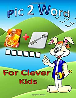 Pic 2 Word for clever kids: Fun Challenging word guessing game Pictoword to keep your child entertained (8.5 x 11 inch) color pictures picto