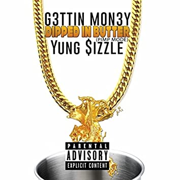 Dipped in Butter (Pimp Mode) [feat. Yung $izzle]