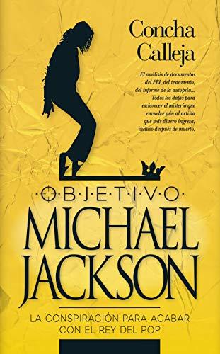 Objetivo Michael Jackson: La conspiración que acabó con la estrella del pop (Sociedad actual)