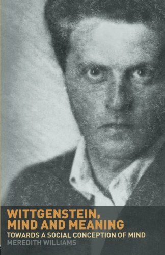 Wittgenstein, Mind and Meaning (Towards a Social Conception of Mind)