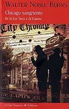 Chicago sangriento : de la ley seca a Al Capone
