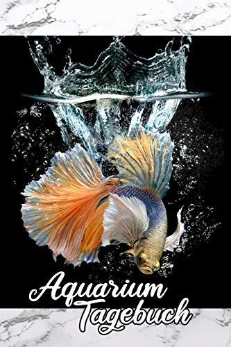 Aquarium Tagebuch: Notizbuch Terminplaner für Aquaristik, Fische und Kampffisch Freunde