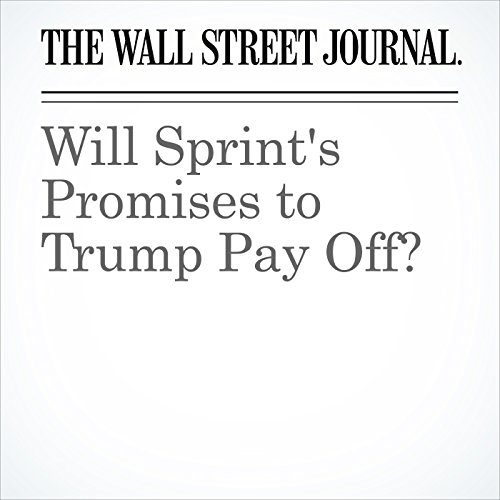 Will Sprint's Promises to Trump Pay Off? copertina