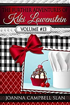 The Further Adventures of Kiki Lowenstein, Volume #13: Short Stories that Accompany the Kiki Lowenstein Mystery Series (The Further Adventures of Kiki Lowenstein Collection) by [Joanna Campbell Slan]