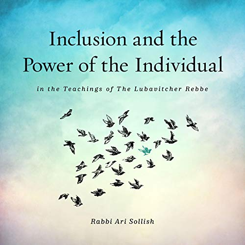 Inclusion and the Power of the Individual in the Teachings of the Lubavitcher Rebbe Audiobook By Ari Sollish cover art