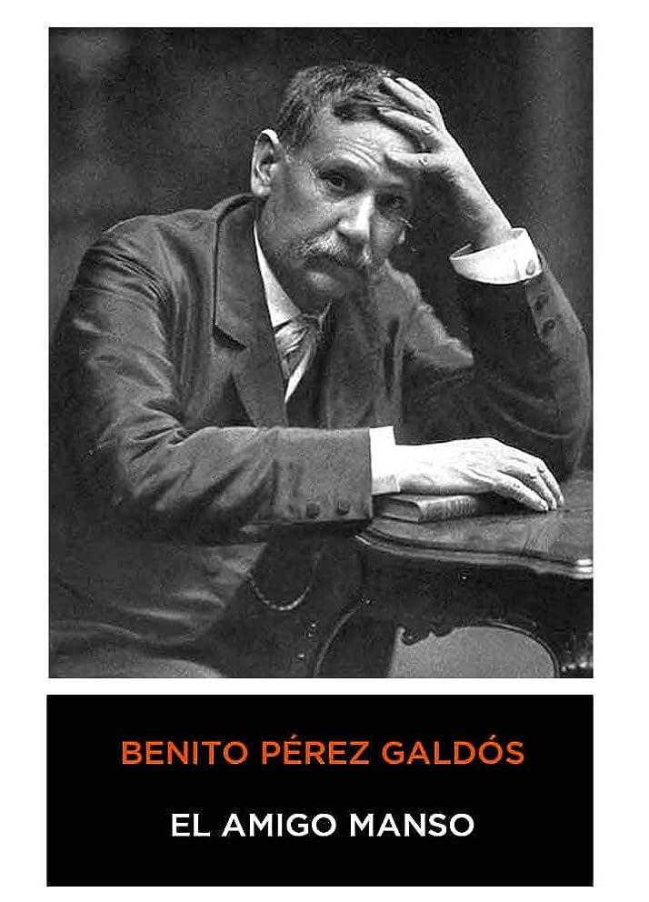 勤勉なアボートスラダムBenito Pérez Galdós - El Amigo Manso (Spanish Edition) 1882 (Anotado)
