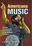 Americana Music: Voices, Visionaries, and Pioneers of an Honest Sound (John and Robin Dickson Series in Texas Music, sponsored by the Center for Texas ... Texas State University) (English Edition)