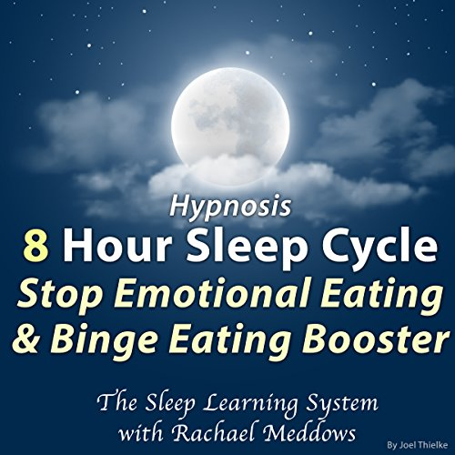 Hypnosis: 8 Hour Sleep Cycle: Stop Emotional Eating & Binge Eating Booster audiobook cover art