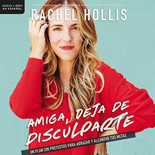 Amiga, deja de disculparte [Girl, Stop Apologizing] audiobook cover art