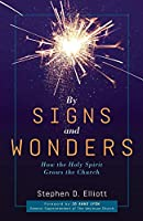 By Signs and Wonders: How the Holy Spirit Grows the Church