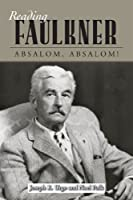 Reading Faulkner: Absalom, Absalom! (Reading Faulkner Series) by Joseph R. Urgo Noel Polk(2010-02-02)