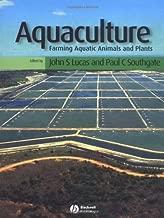 Aquaculture: Farming Aquatic Animals and Plants (Fishing News Books)