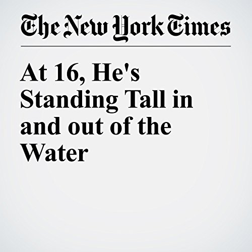 At 16, He's Standing Tall in and out of the Water cover art