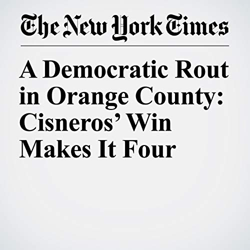A Democratic Rout in Orange County: Cisneros' Win Makes It Four audiobook cover art