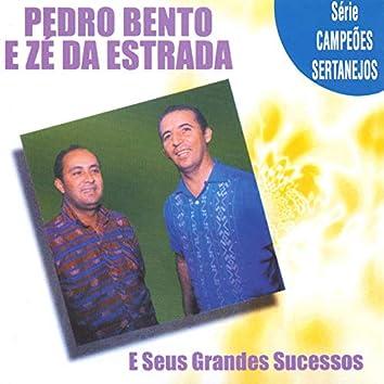 Série Campeões Sertanejos: Pedro Bento e Zé da Estrada e Seus Grandes Sucessos