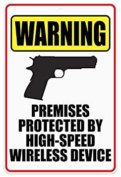 CJ Artisans Premises Protected by High-Speed Wireless Device 1911 8 x12  Heavy-Duty Aluminum Warning Sign [1911]