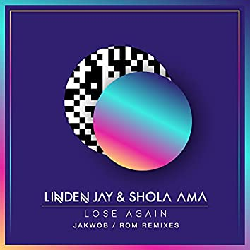 Lose Again (Jakwob / ROM Remixes)