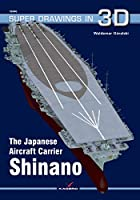 The Japanese Aircraft Carrier Shinano (Super Drawings in 3D)