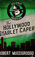 The Hollywood Starlet Caper: Large Print Hardcover Edition