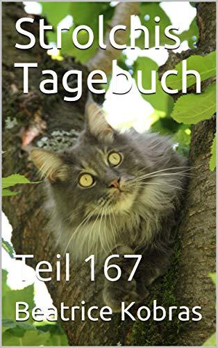 Strolchis Tagebuch: Teil 167