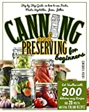 canning and preserving for beginners: a step-by-step guide on how to can fruits, meats, vegetables, and jams. eat healthier with 200 delicious easy recipes ... italian recipes (english edition)