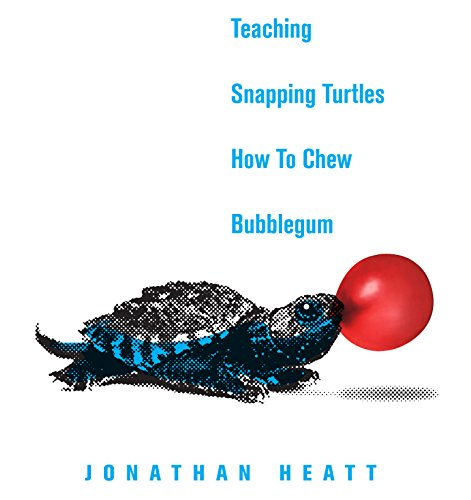 Teaching Snapping Turtles How to Chew Bubblegum audiobook cover art