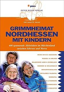 Grimmheimat Nordhessen mit Kindern: 400 spannende Aktivität