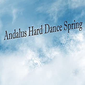 Andalus Hard Dance Spring