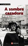 A sombra cazadora (INFANTIL E XUVENIL - FÓRA DE XOGO E-book) (Galician Edition)